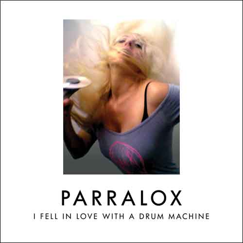 Parralox - I Fell In Love With A Drum Machine