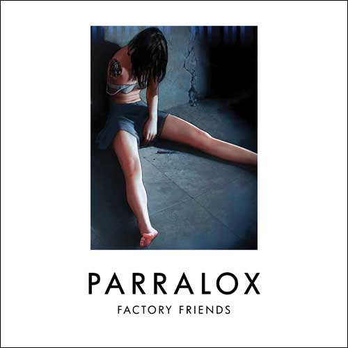 Parralox - Factory Friends