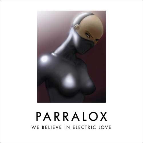 Parralox - We Believe In Electric Love