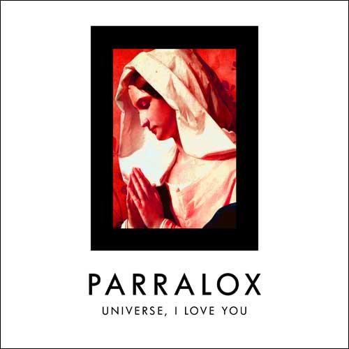 Parralox - Universe, I Love You