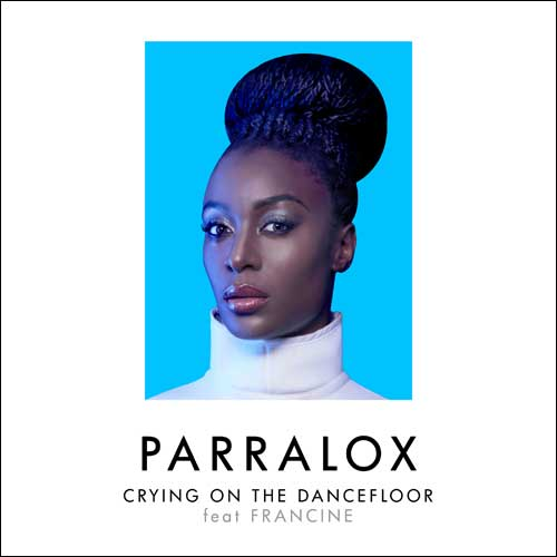 Parralox - Crying on the Dancefloor feat Francine (EP)