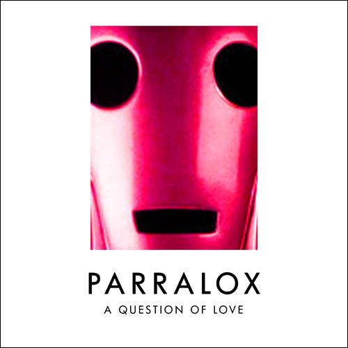 Parralox - A Question Of Love