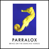 Parralox - Bring On The Dancing Horses