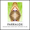 Parralox - Heaven Must Have Sent You Back To Me