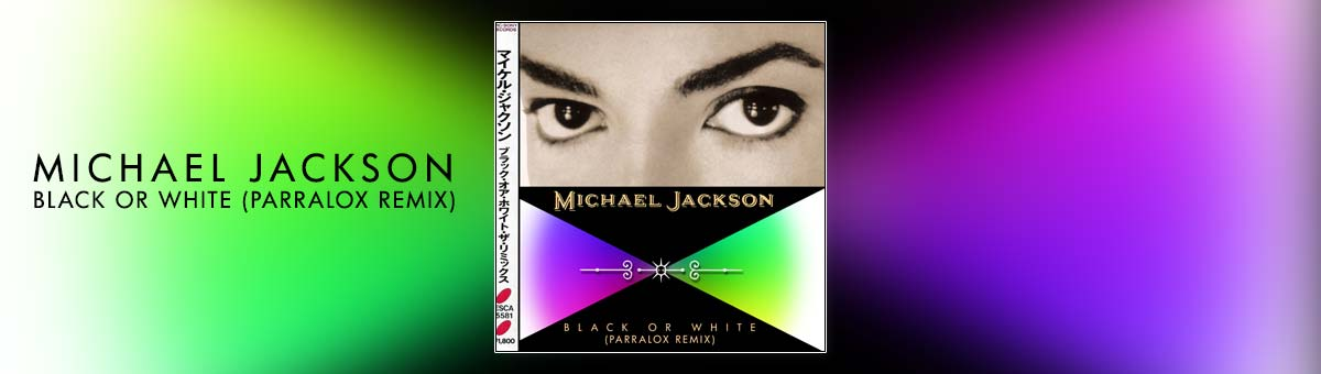 Michael Jackson - Black or White (Parralox Remix)