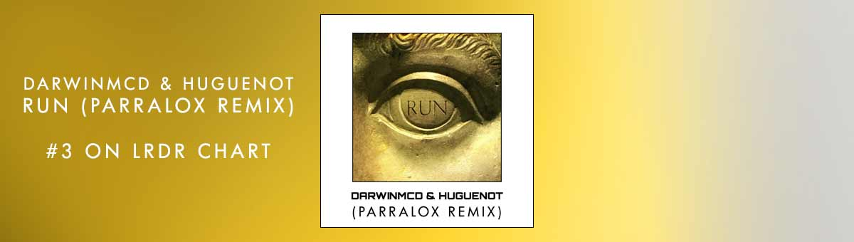 Huguenot - Run (Parralox Remix) is Number 3 on LRDR Chart