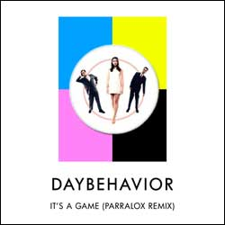 Daybehavior - It's A Game (Parralox Remix)