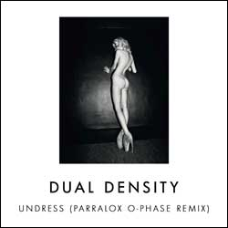 Dual Density - Undress (Parralox O-Phase Remix)