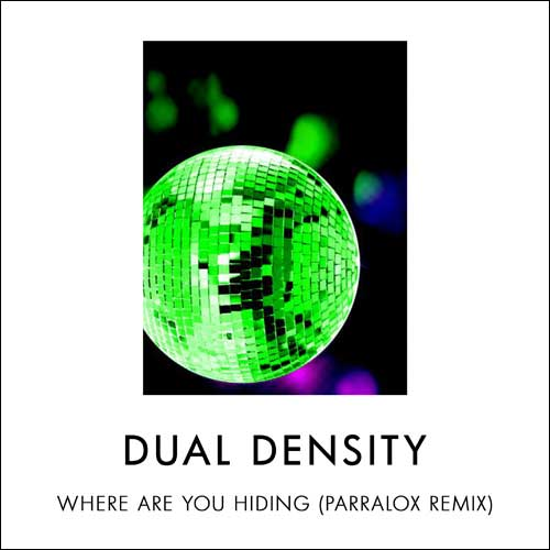 Dual Density - Where Are You Hiding (Parralox Remix)