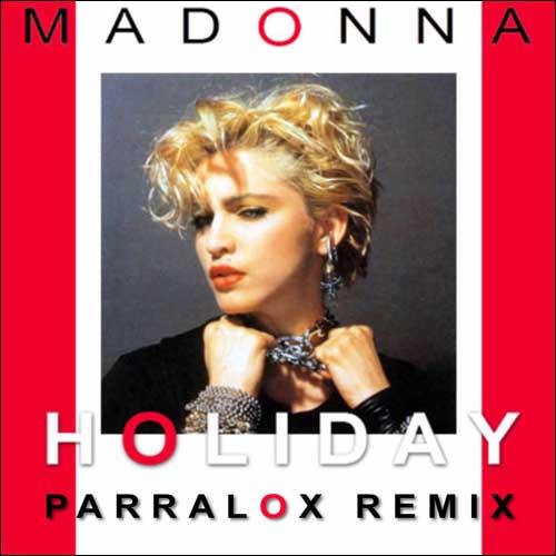 Madonna - Holiday (Parralox Remix)