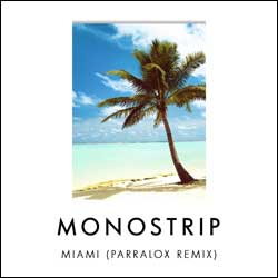 Monostrip - Miami (Parralox O-Phase Remix)