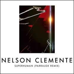 Nelson Clemente - Superhuman (Parralox Remix)