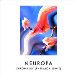 Neuropa - Chromakey (Parralox Remix)