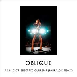 Oblique - A Kind Of Electric Current (Parralox Remix)