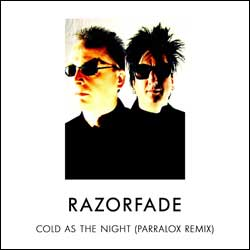Razorfade - Cold As The Night (Parralox Remix)