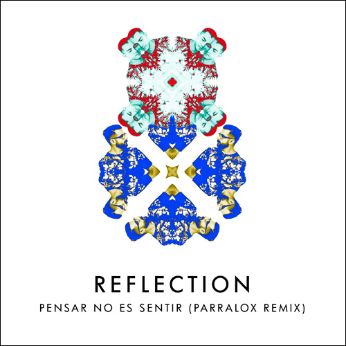 Reflection - Pensar No Es Sentir (Parralox Remix)