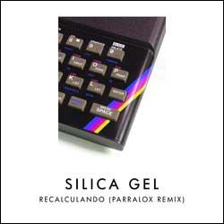Silica Gel (Recalculando) - Parralox Remix