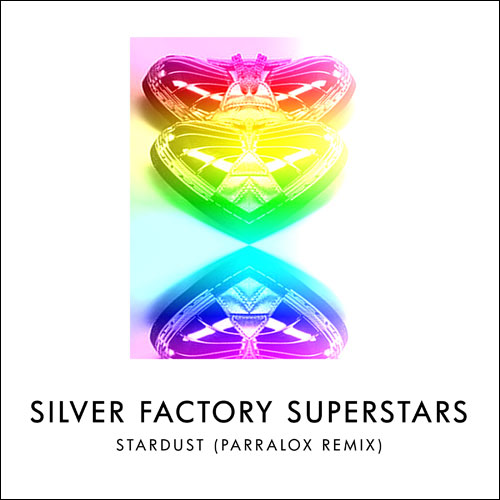Silver Factory Superstars - Stardust (Parralox Remix)