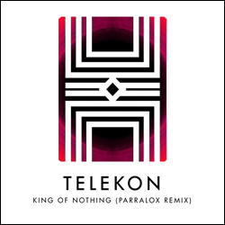 Telekon - King Of Nothing (Parralox Remix)