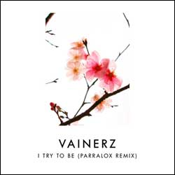 Vainerz - I Try To Be (Parralox Remix)