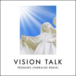 Vision Talk - Promises (Parralox Remix)