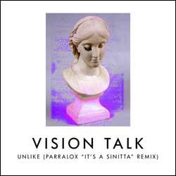 Vision Talk - Unlike (Parralox